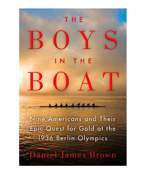 The Boys in the Boat, by Daniel James Brown