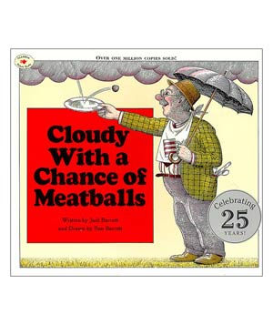 Cloudy With a Chance of Meatballs, by Judi Barrett