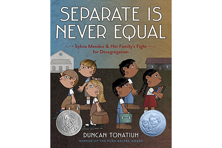 Cover of Separate Is Never Equal, by Duncan Tonatiuh