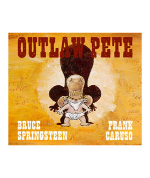 Outlaw Pete, by Bruce Springsteen