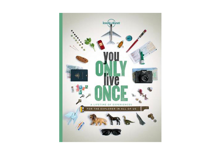 You Only Live Once, by Lonely Planet
