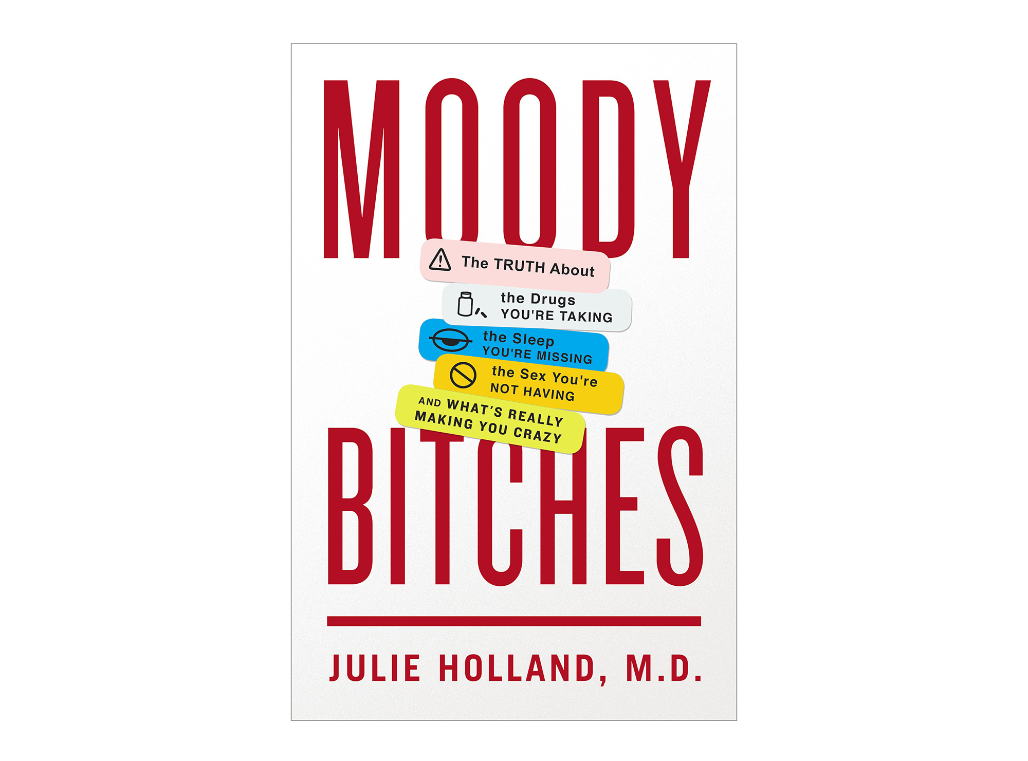 Moody Bitches, by Julie Holland