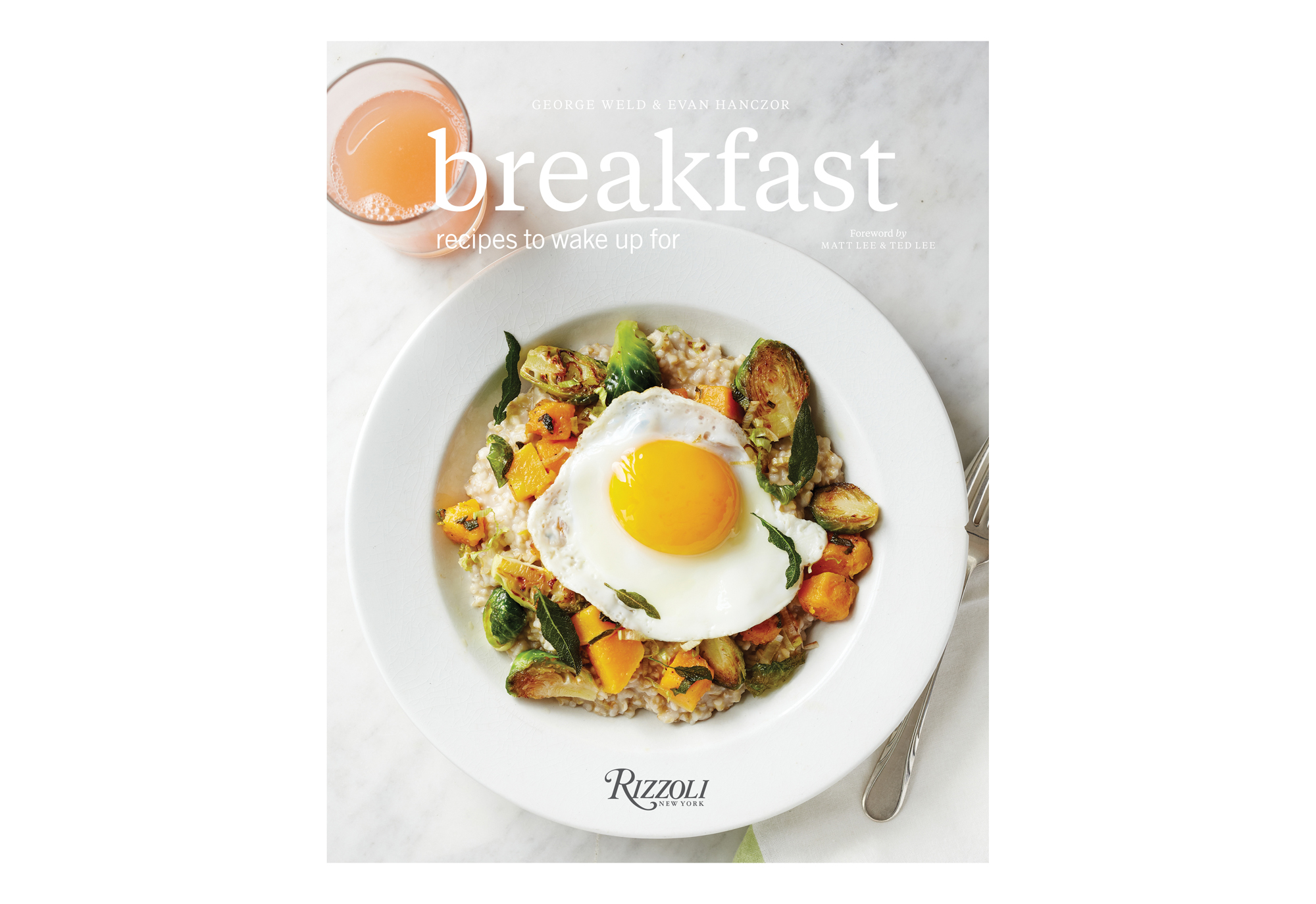 Breakfast: Recipes to Wake Up For, by George Weld and Evan Hanczor