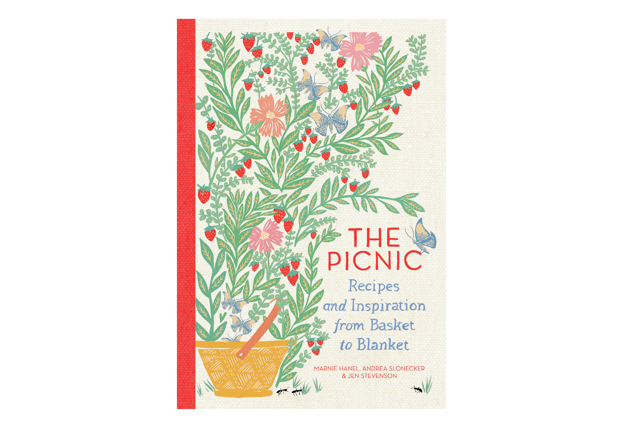 The Picnic: Recipes and Inspiration from Basket to Blanket, by Marnie Hanel, Andrea Slonecker, and Jen Stevenson