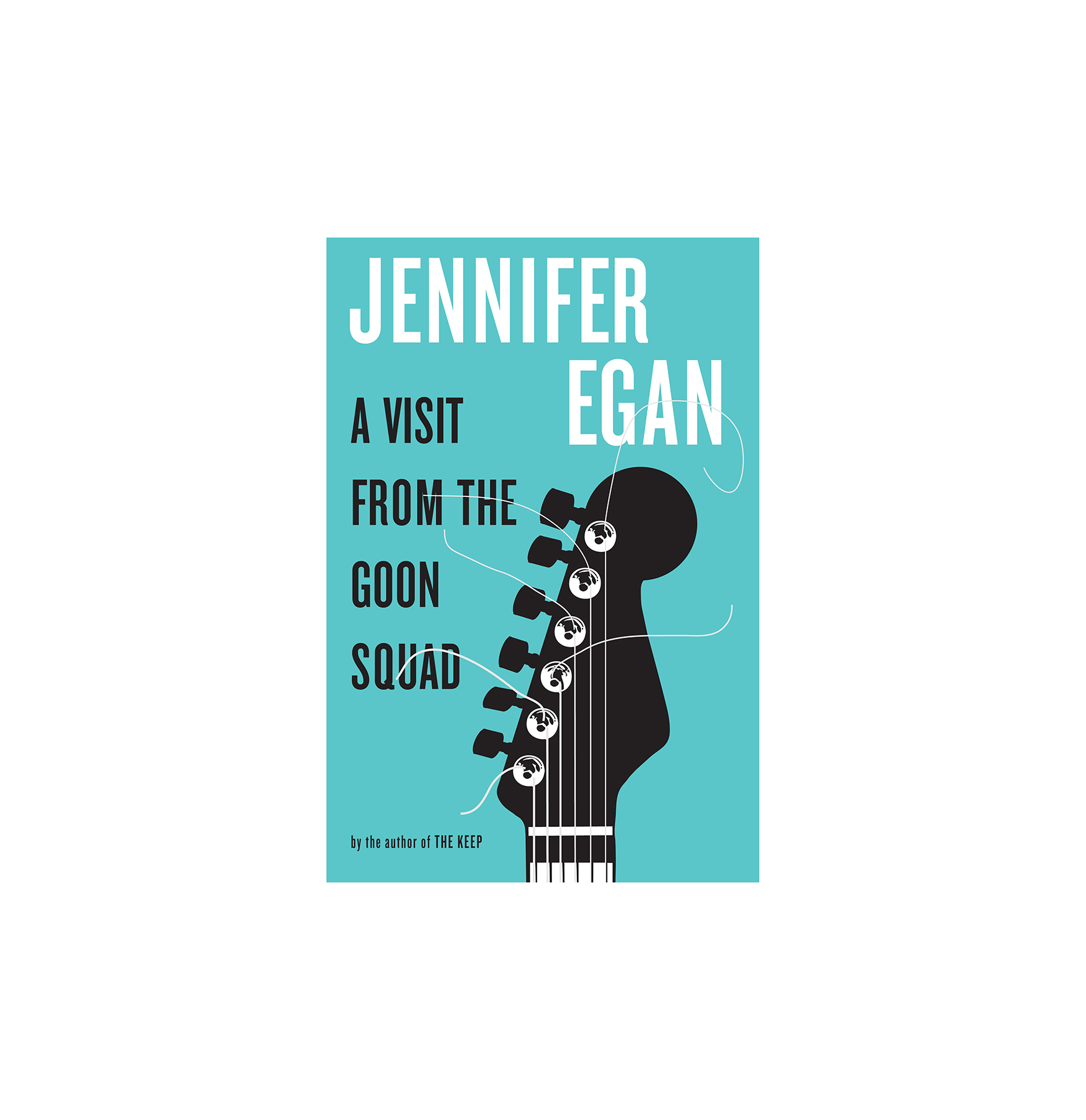 A Visit From the Goon Squad, by Jennifer Egan