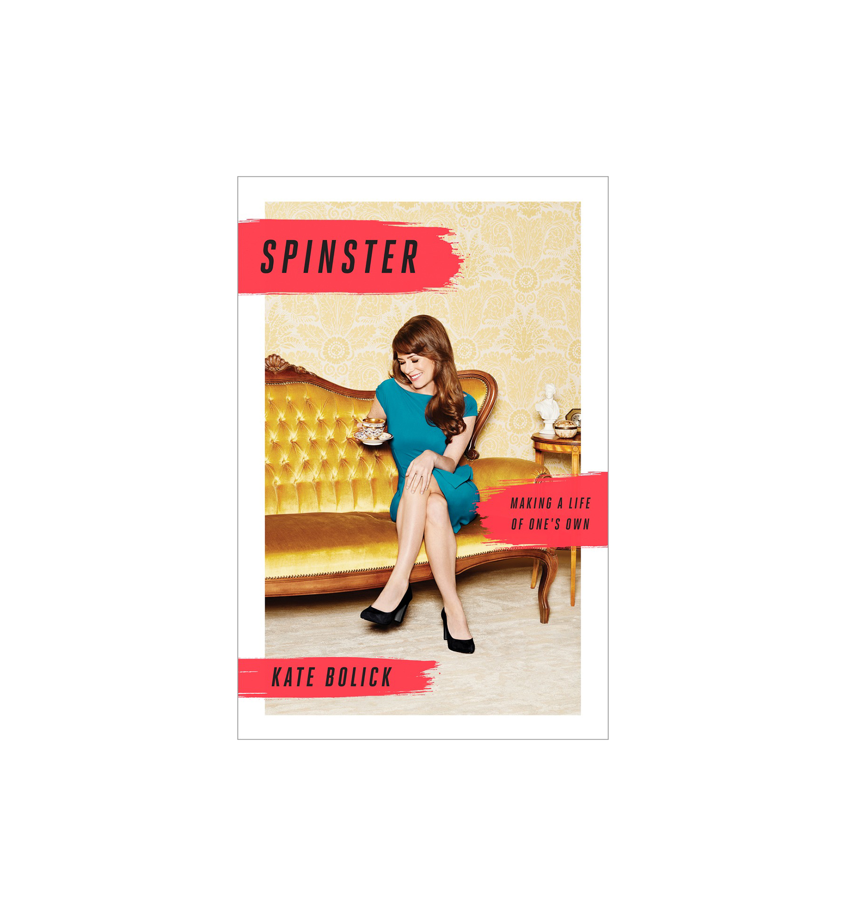 Spinster, by Kate Bolick
