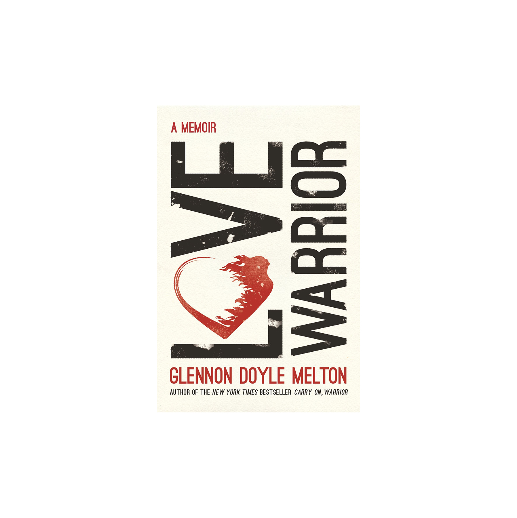 Love Warrior: A Memoir, by Glennon Doyle Melton
