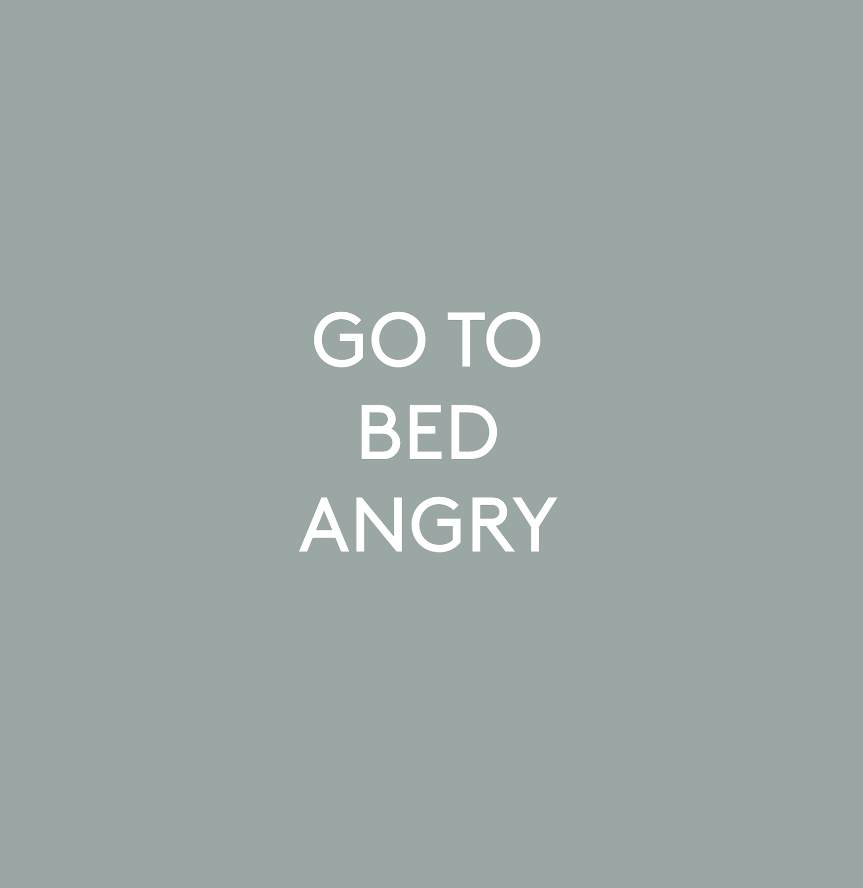 Go to Bed Angry
