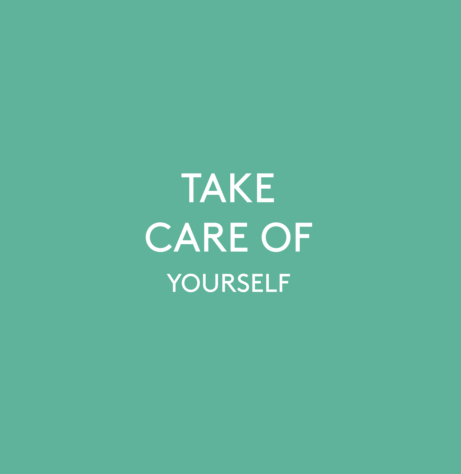 But You Have to Take Care of Yourself First