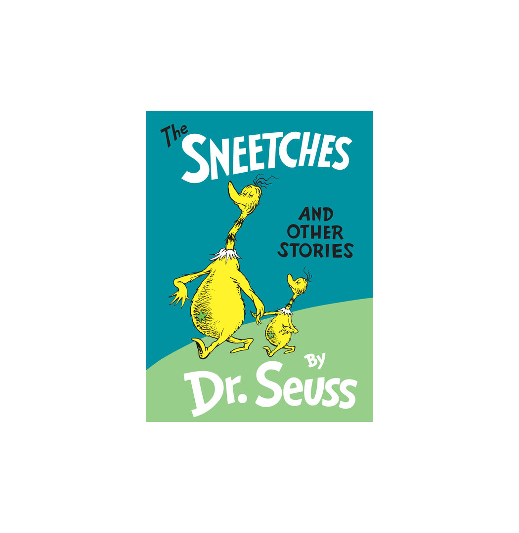The Sneetches and Other Stories, by Dr. Seuss