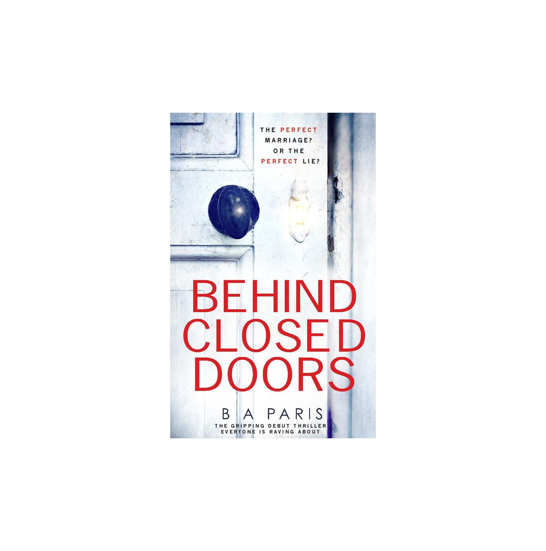 Behind Closed Doors, by B.A. Paris