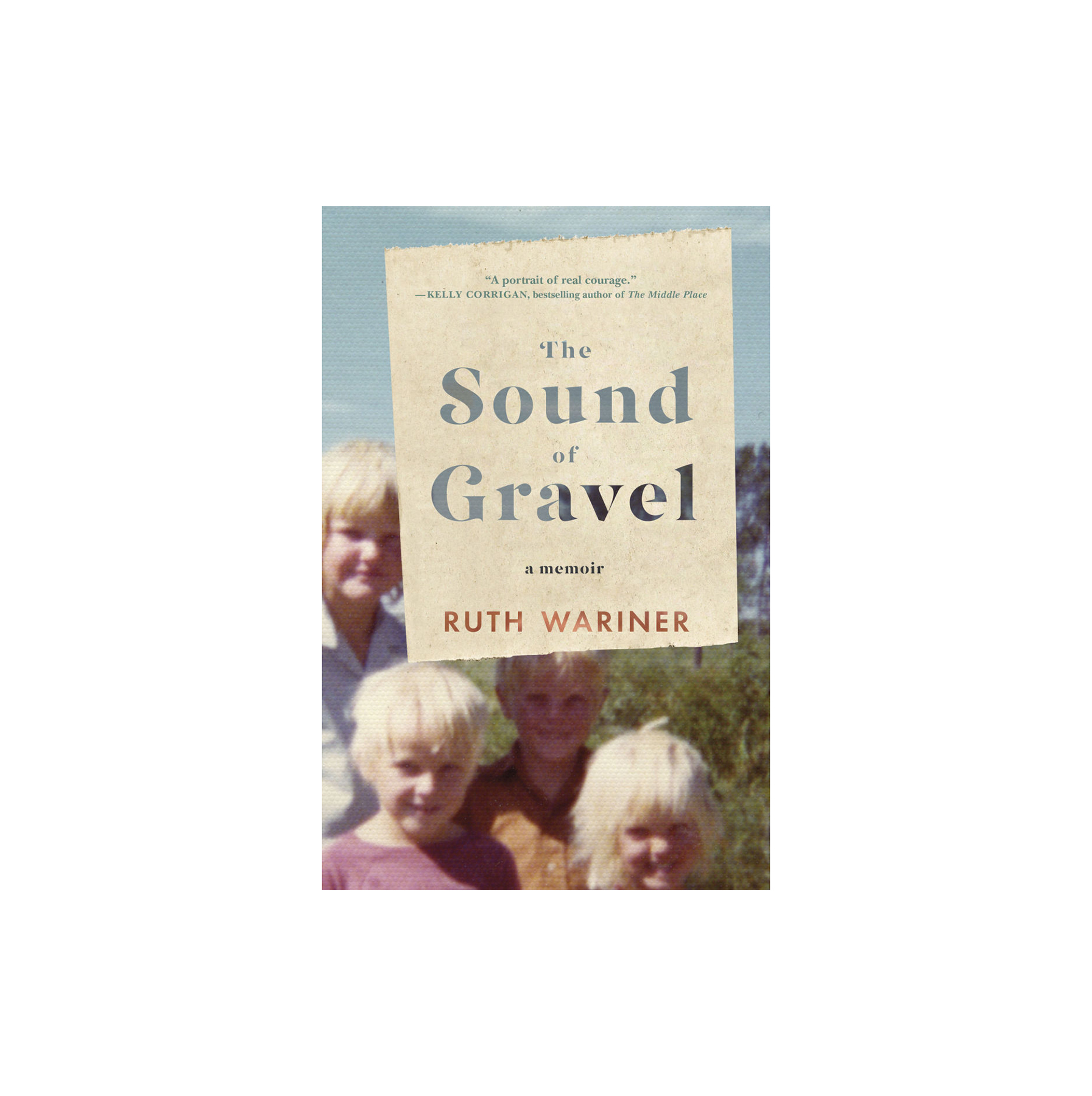 The Sound of Gravel, by Ruth Wariner