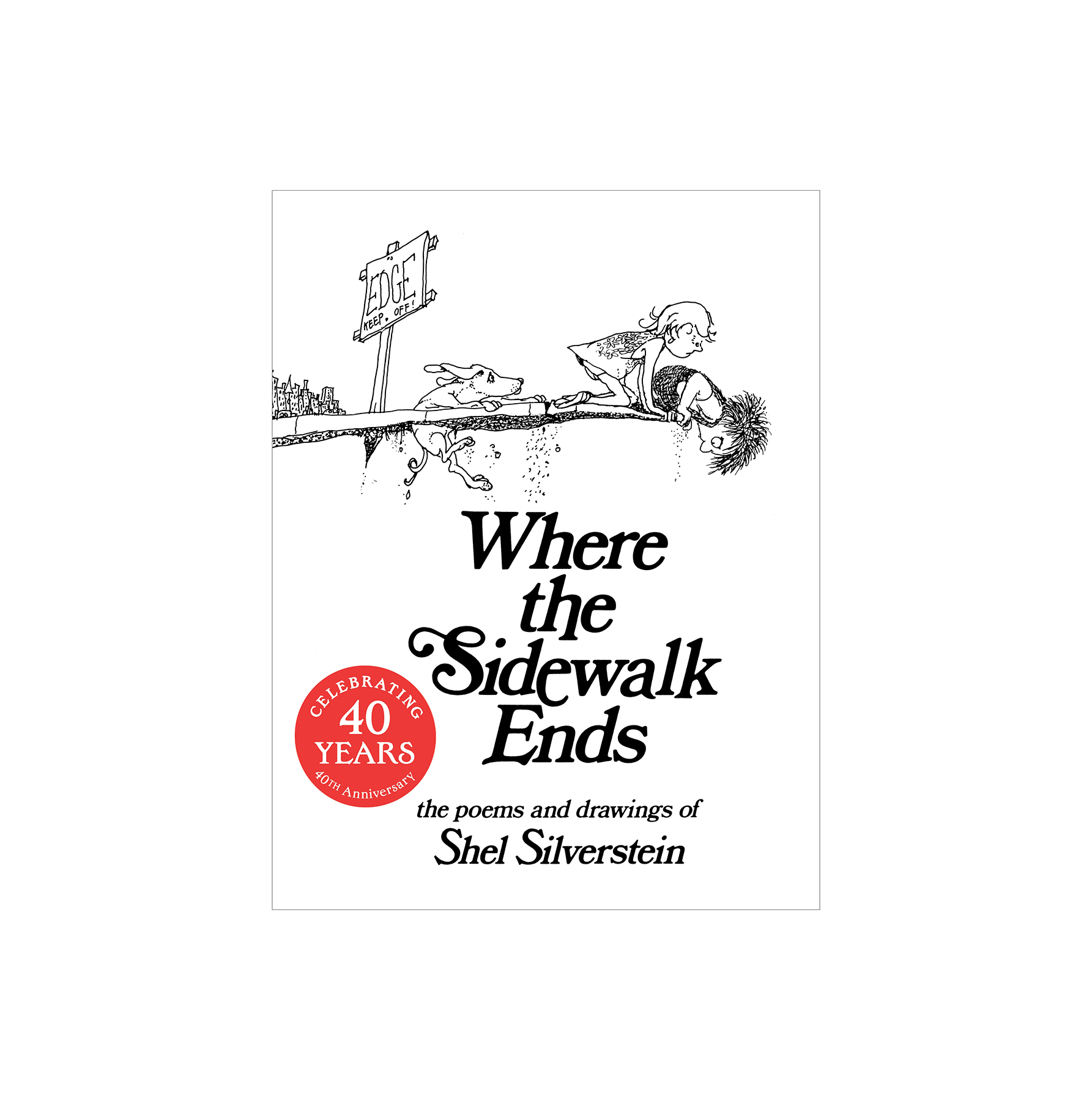 Where The Sidewalk Ends, by Shel Silverstein