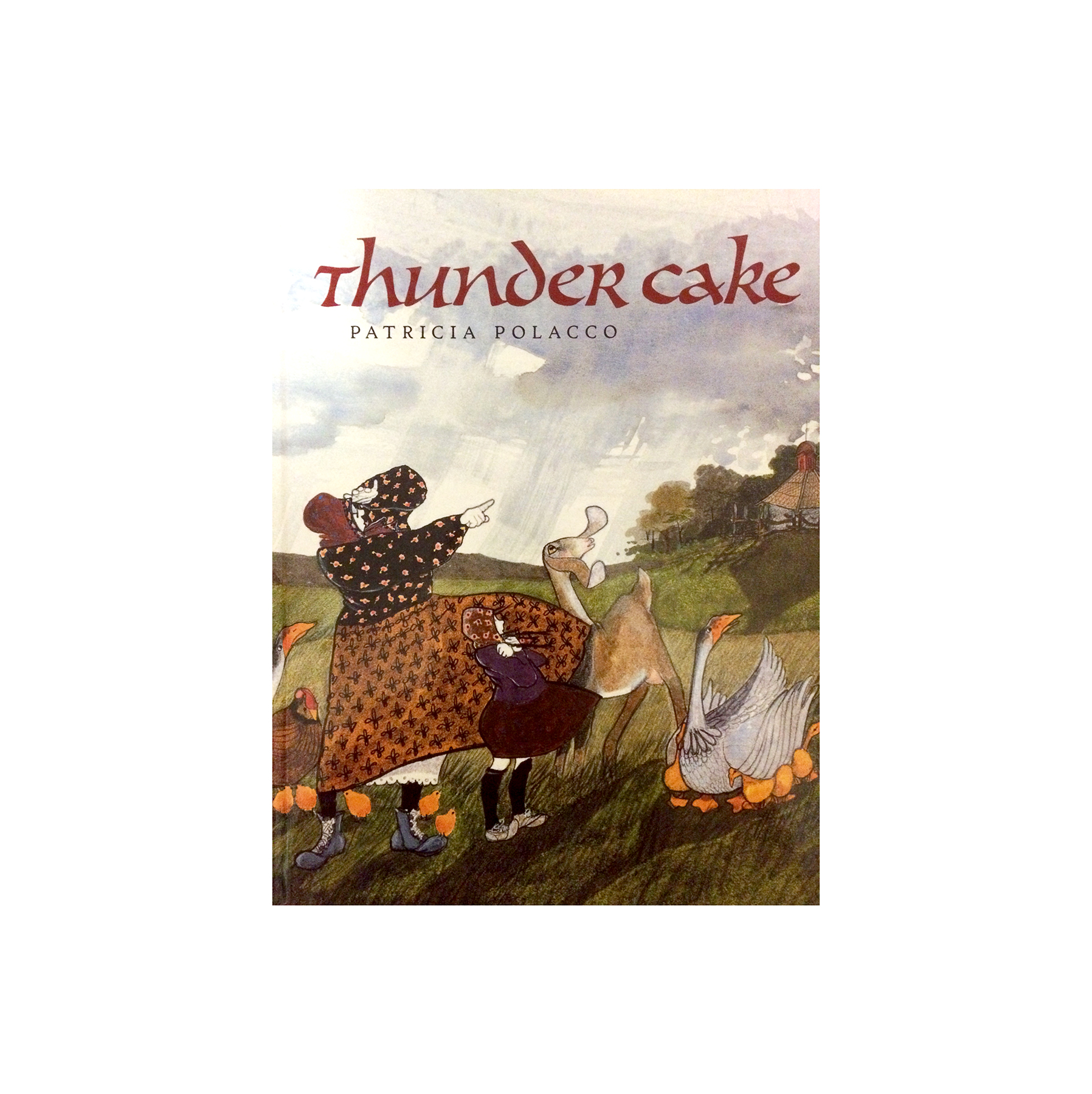 Thunder Cake, by Patricia Polacco