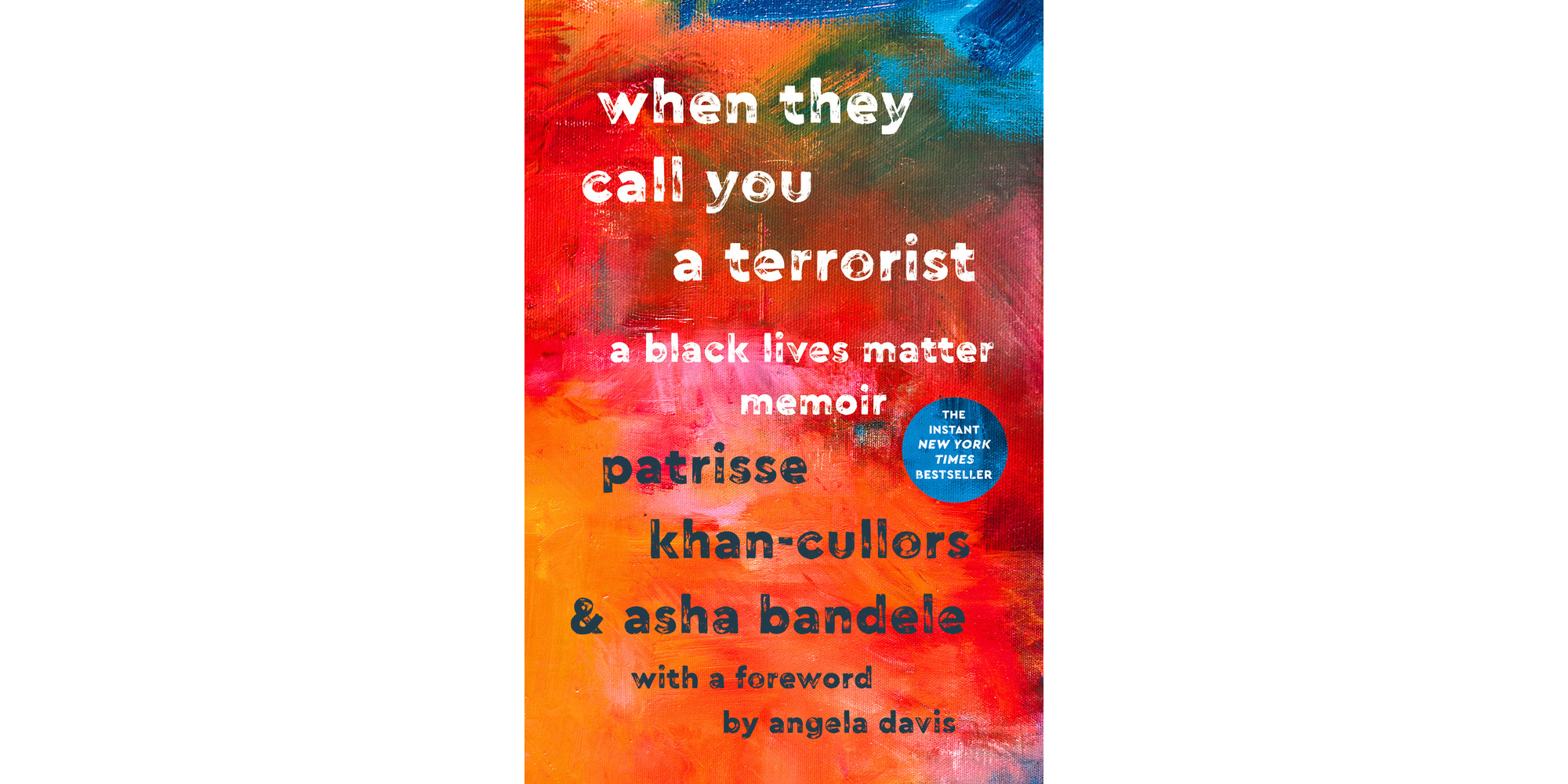Cover of When They Call You a Terrorist, by Patrisse Khan-Cullors and Asha Bandele