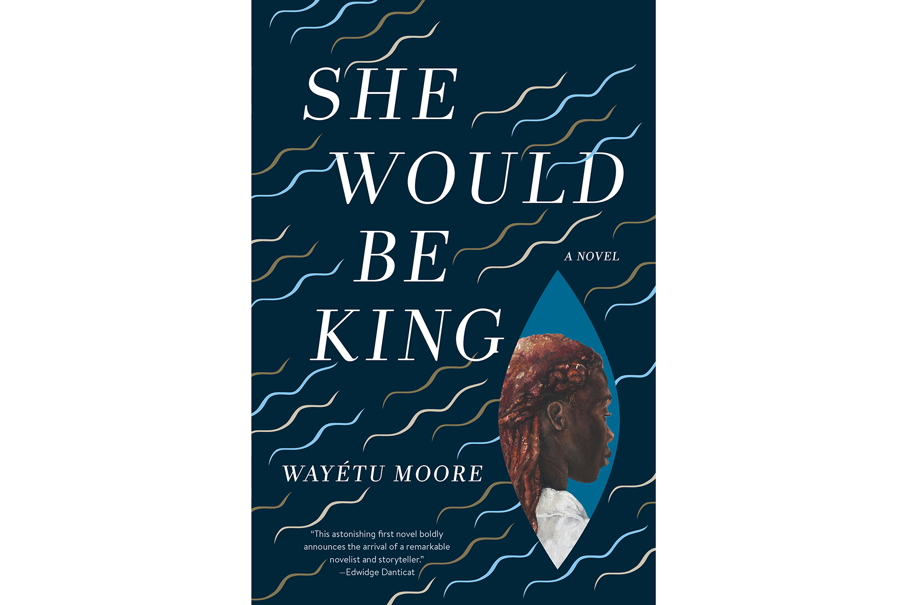 Cover of She Would Be King, by Wayetu Moore