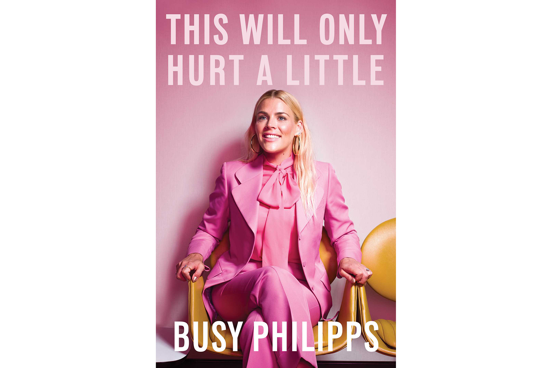 Cover of This Will Only Hurt a Little, by Busy Phillips