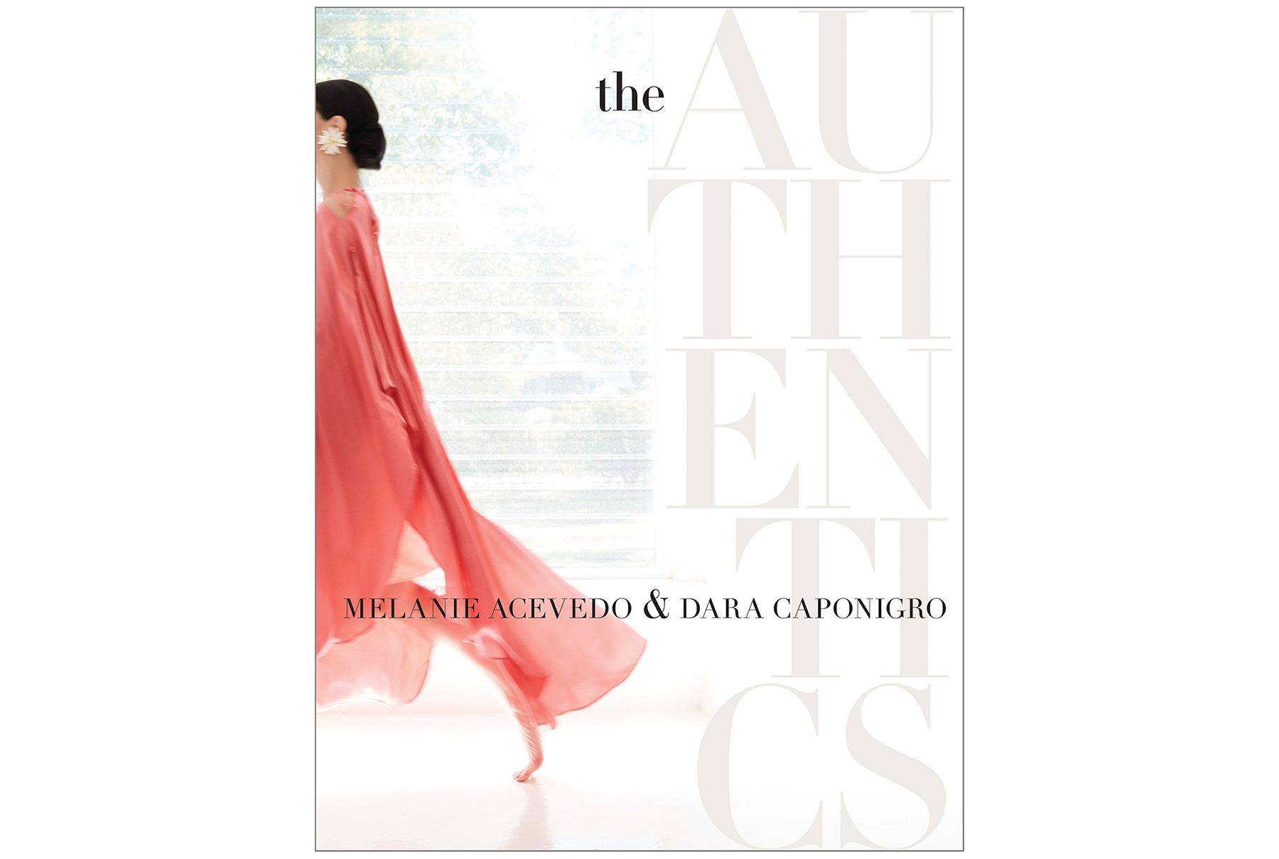 The Authentiques, by Melanie Acevedo and Dara Caponigro
