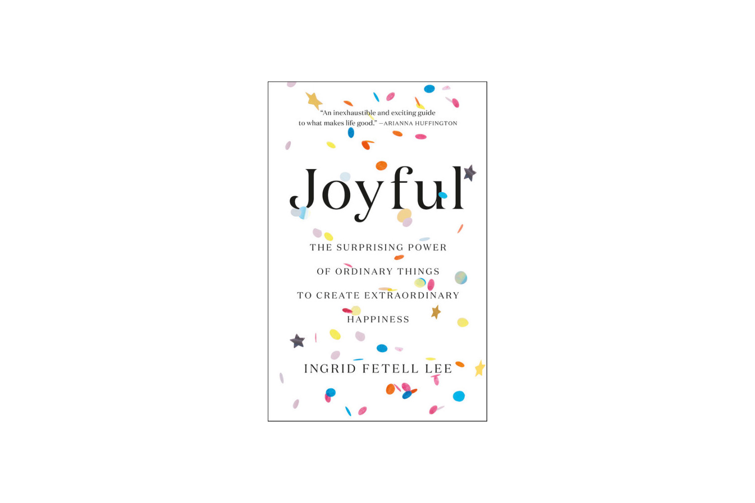 Best Books 2018 Joyful, by Ingrid Fetell Lee