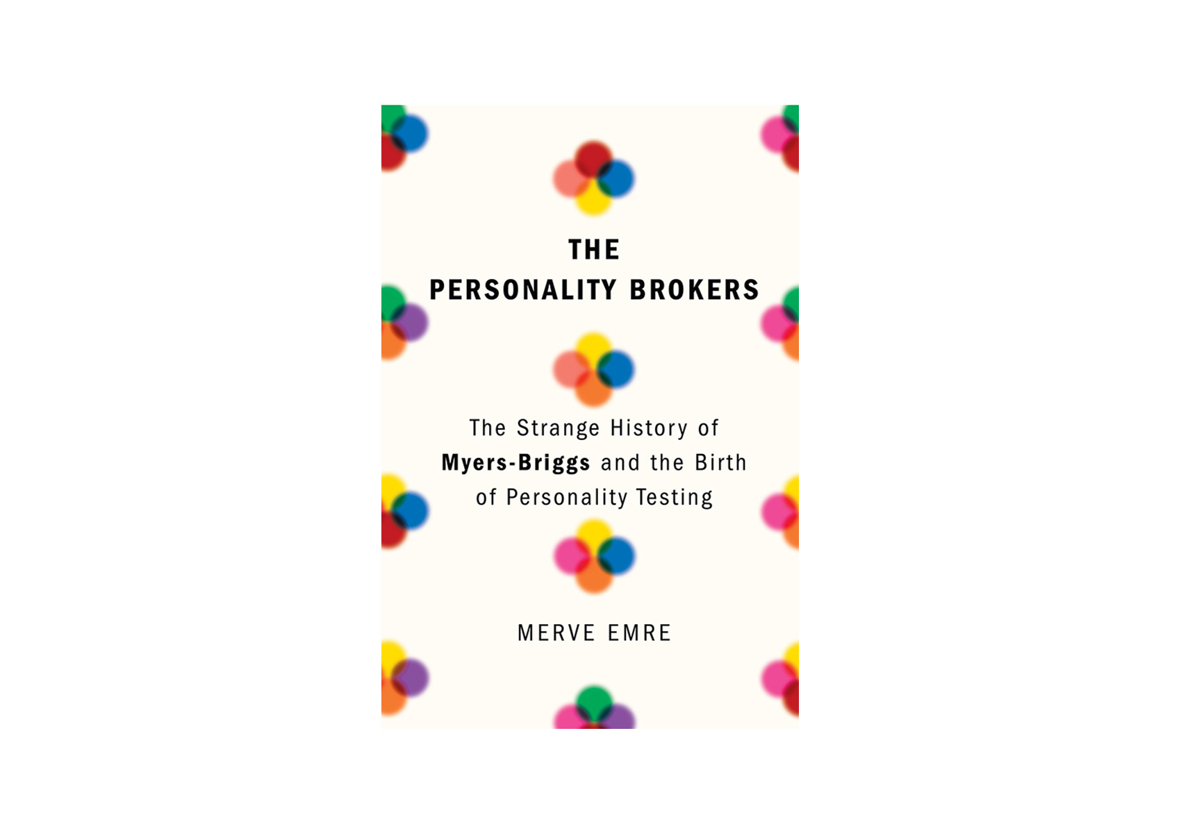 Best Books 2018 The Personality Brokers, by Merve Emre