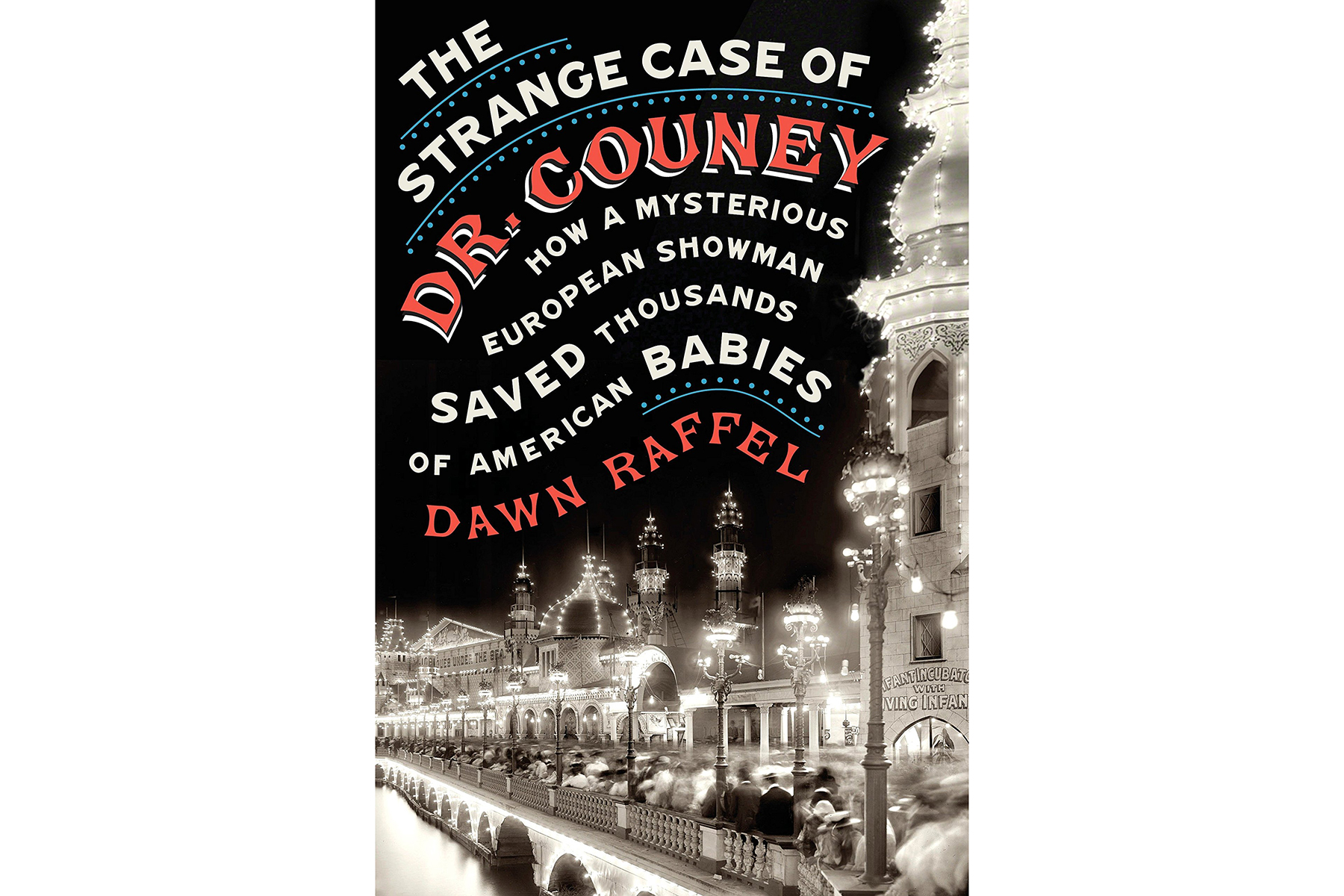 Cover of The Strange Case of Dr. Couney, by Dawn Raffel