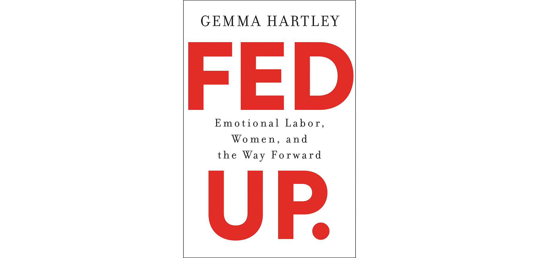 Fed Up, by Gemma Hartley