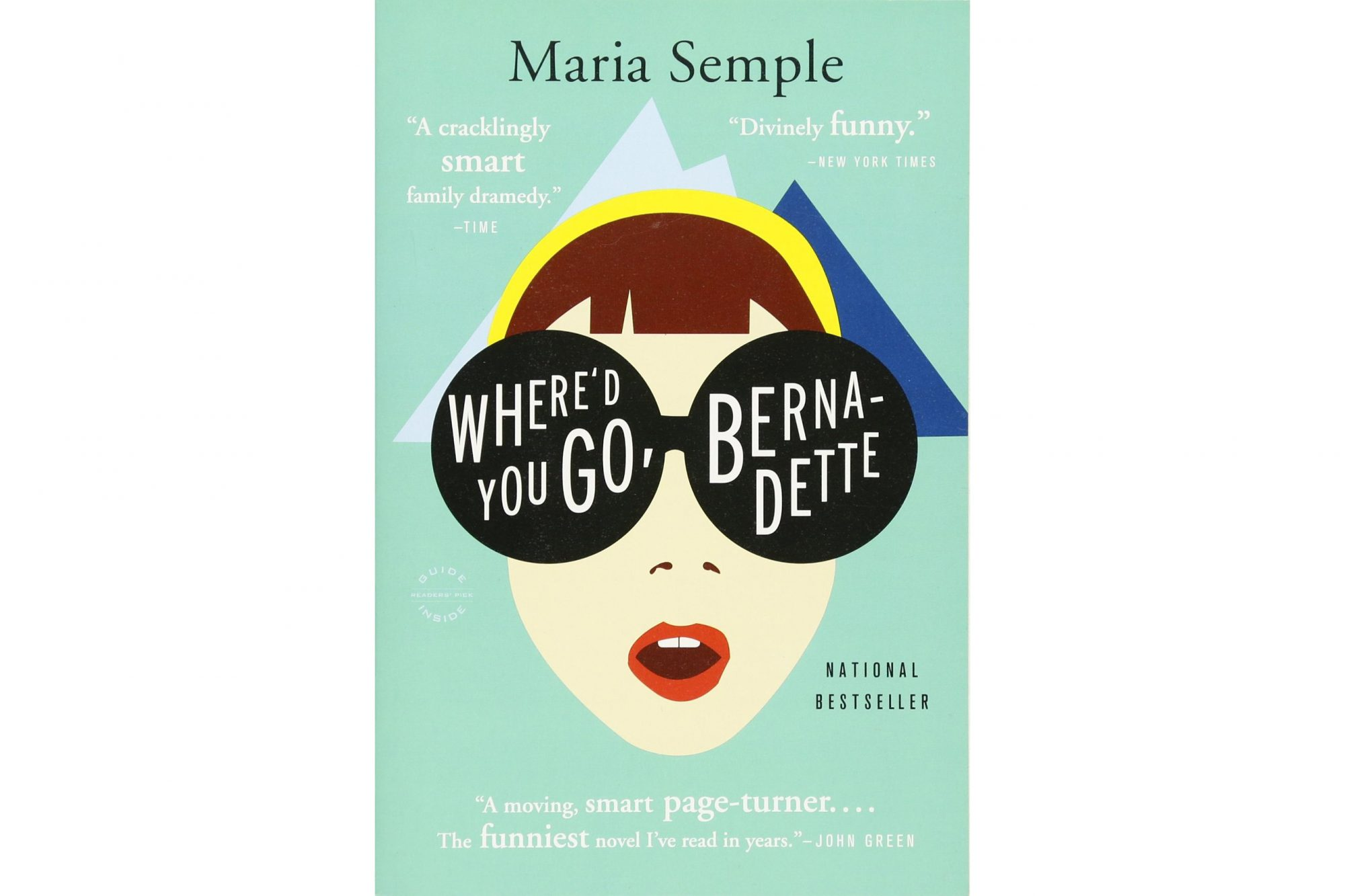 Where'd You Go Bernadette, by Maria Semple