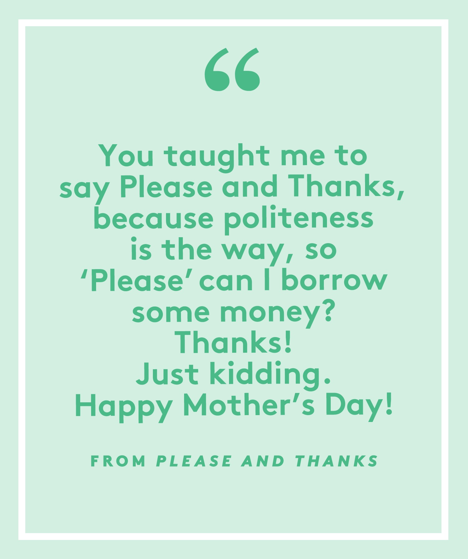 Funny Poems for Mother's Day: Please and Thanks