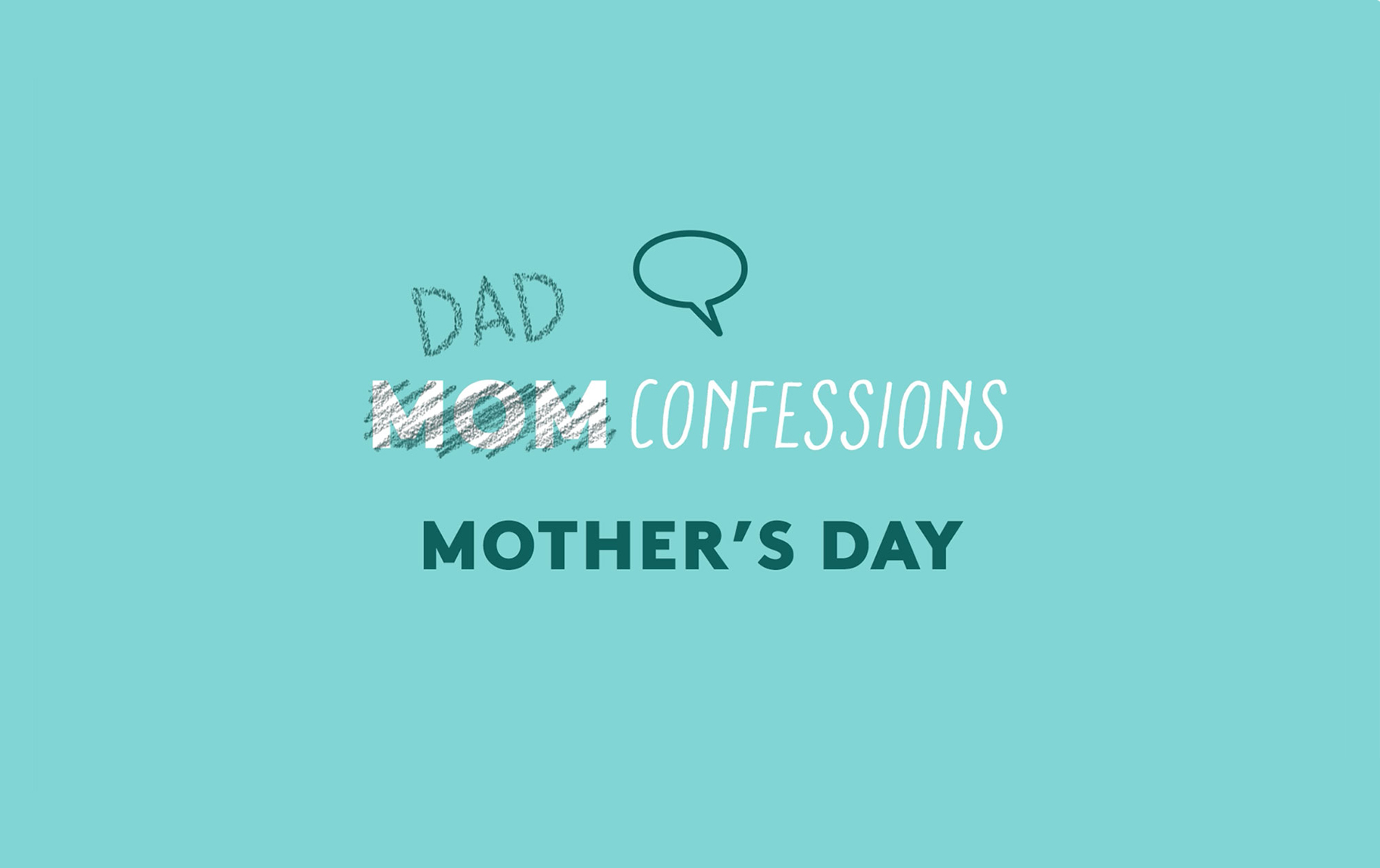 Dad Confessions: Mother's Day
