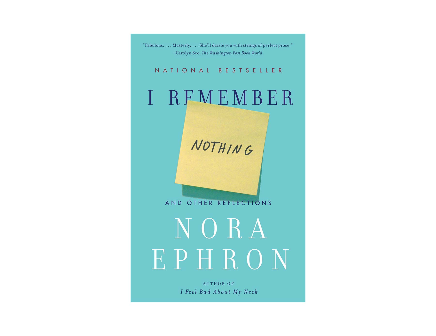 I Remember Nothing, by Nora Ephron