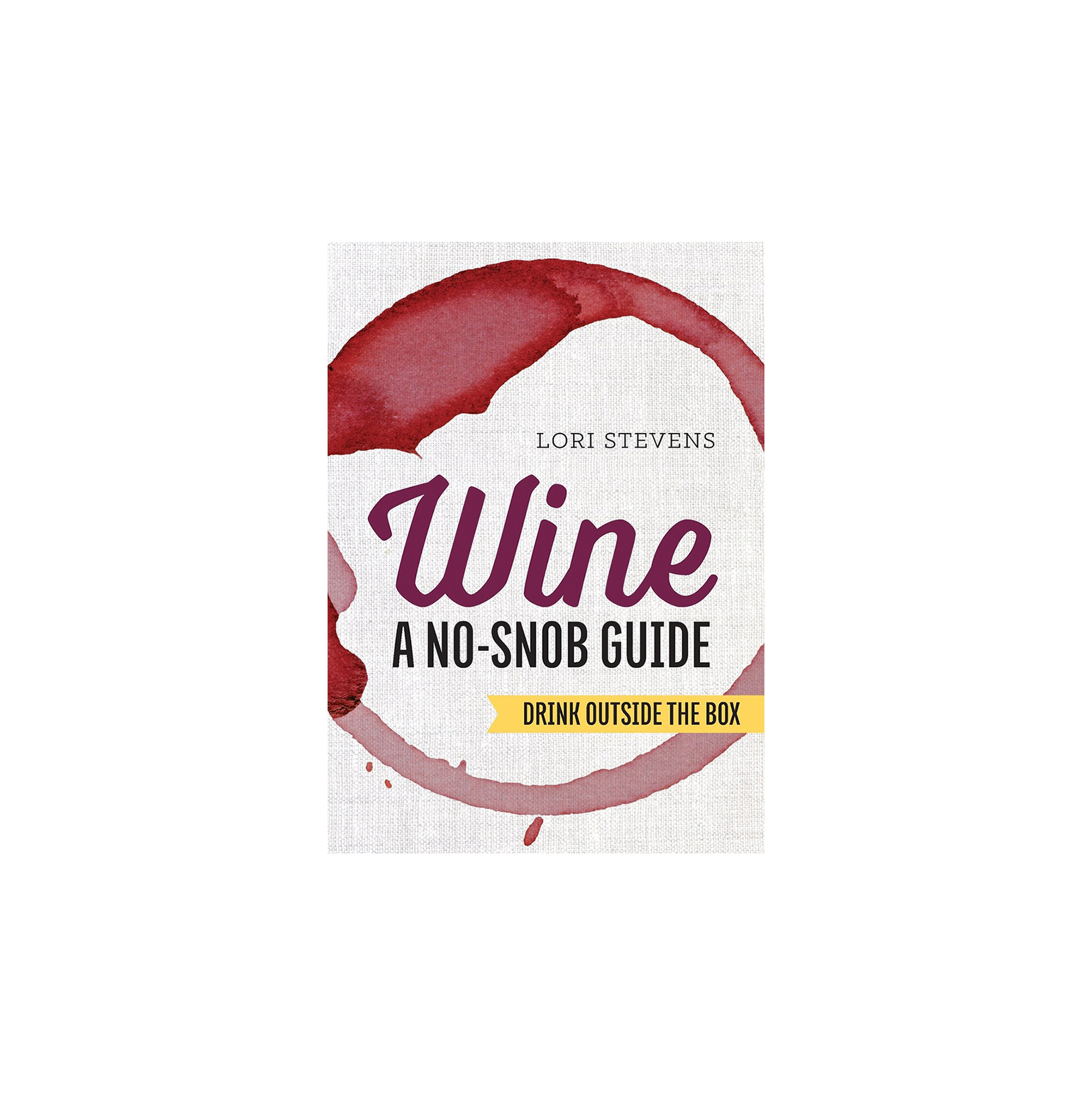 Gifts for Couples: Wine: A No Snob Guide: Drink Outside the Box