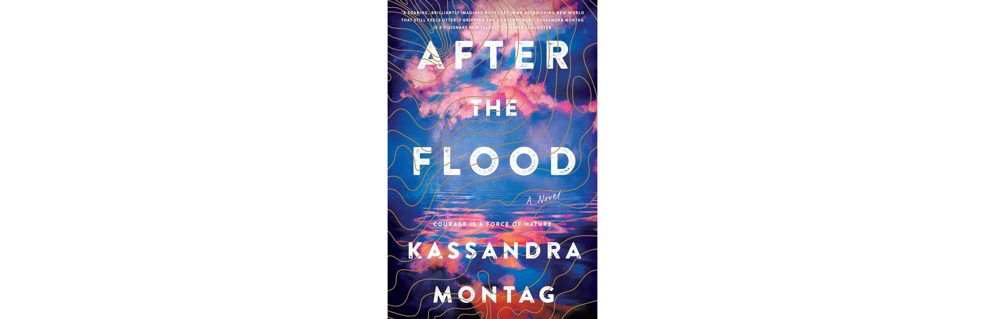 After the Flood, by Kassandra Montag