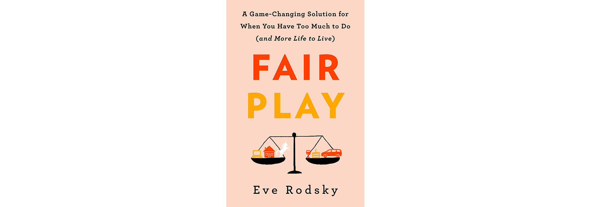 Cover of Fair Play, by Eve Rodsky