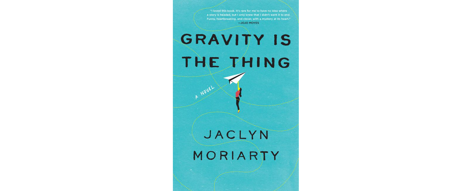 Cover of Gravity Is The Thing, by Jaclyn Moriarty
