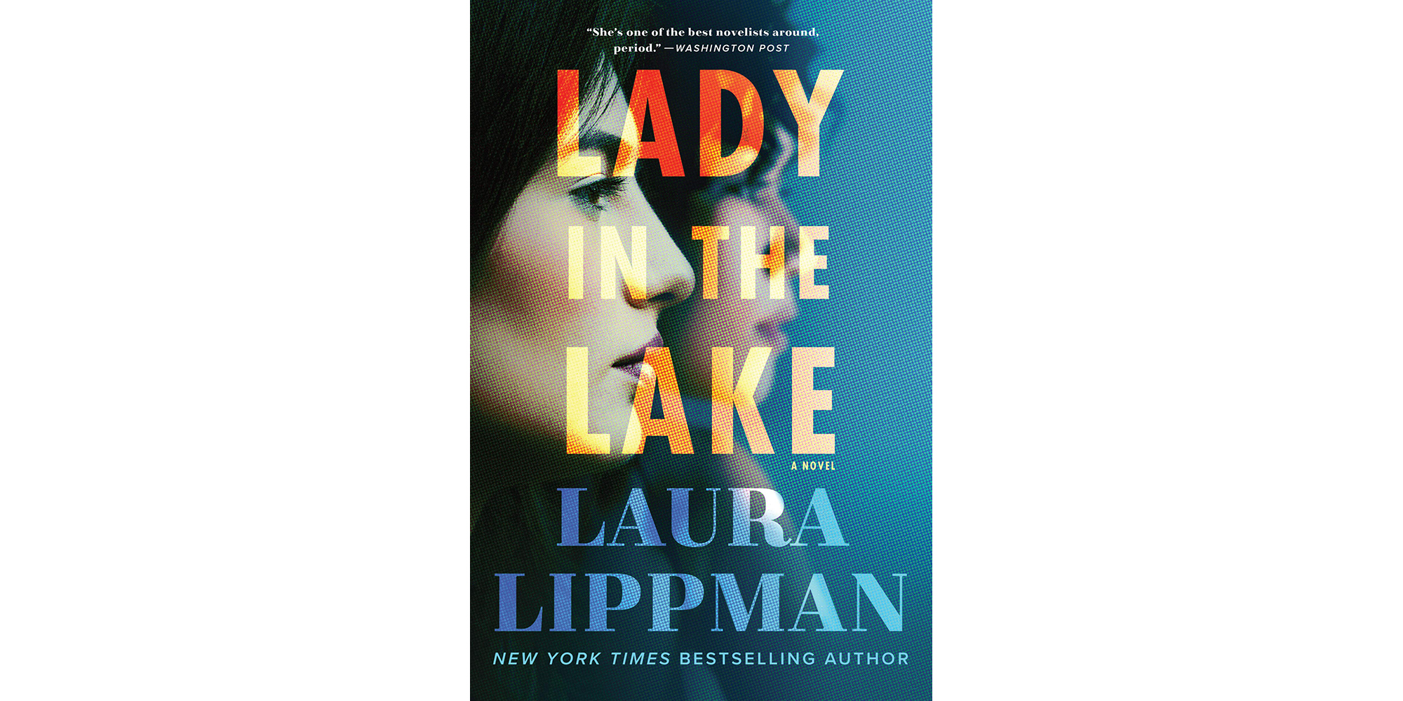 Lady in the Lake, by Laura Lippman