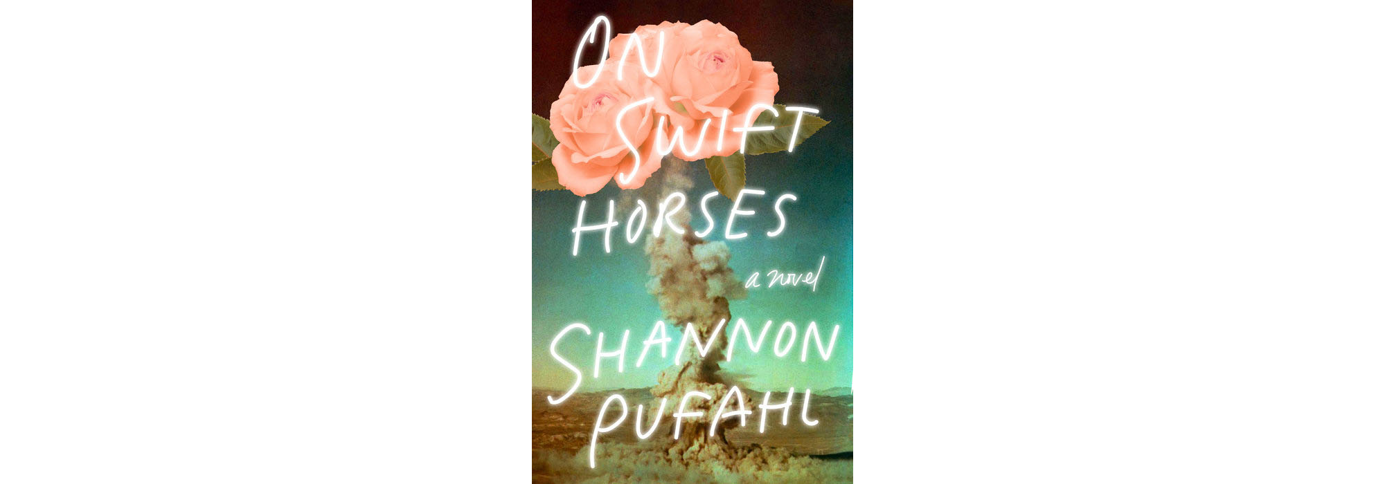 Cover of On Swift Horses, by Shannon Pufahl