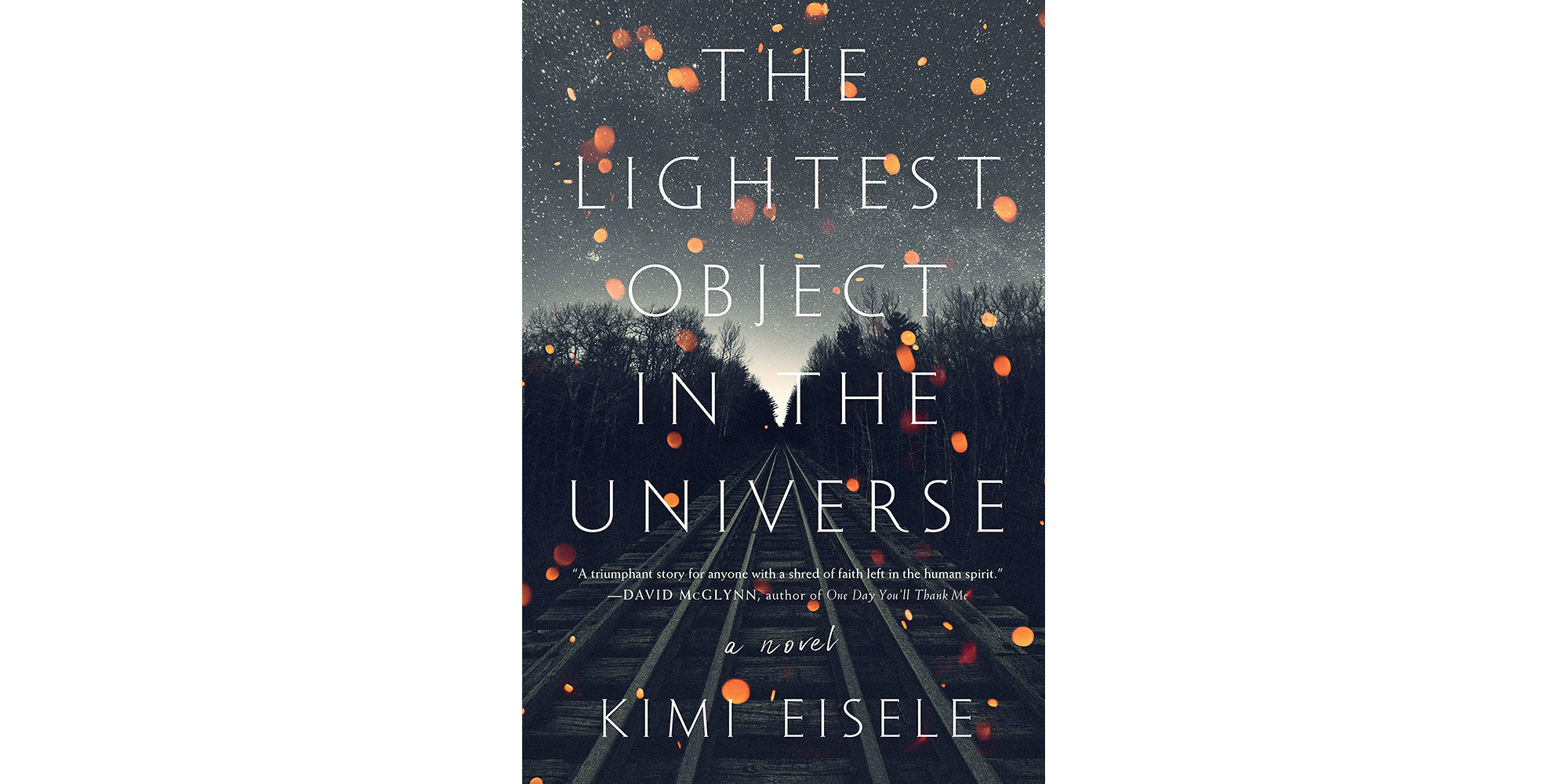 The Lightest Object in the Universe, by Kimi Eisele