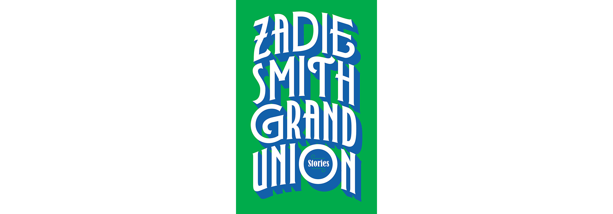Cover of Grand Union, by Zadie Smith