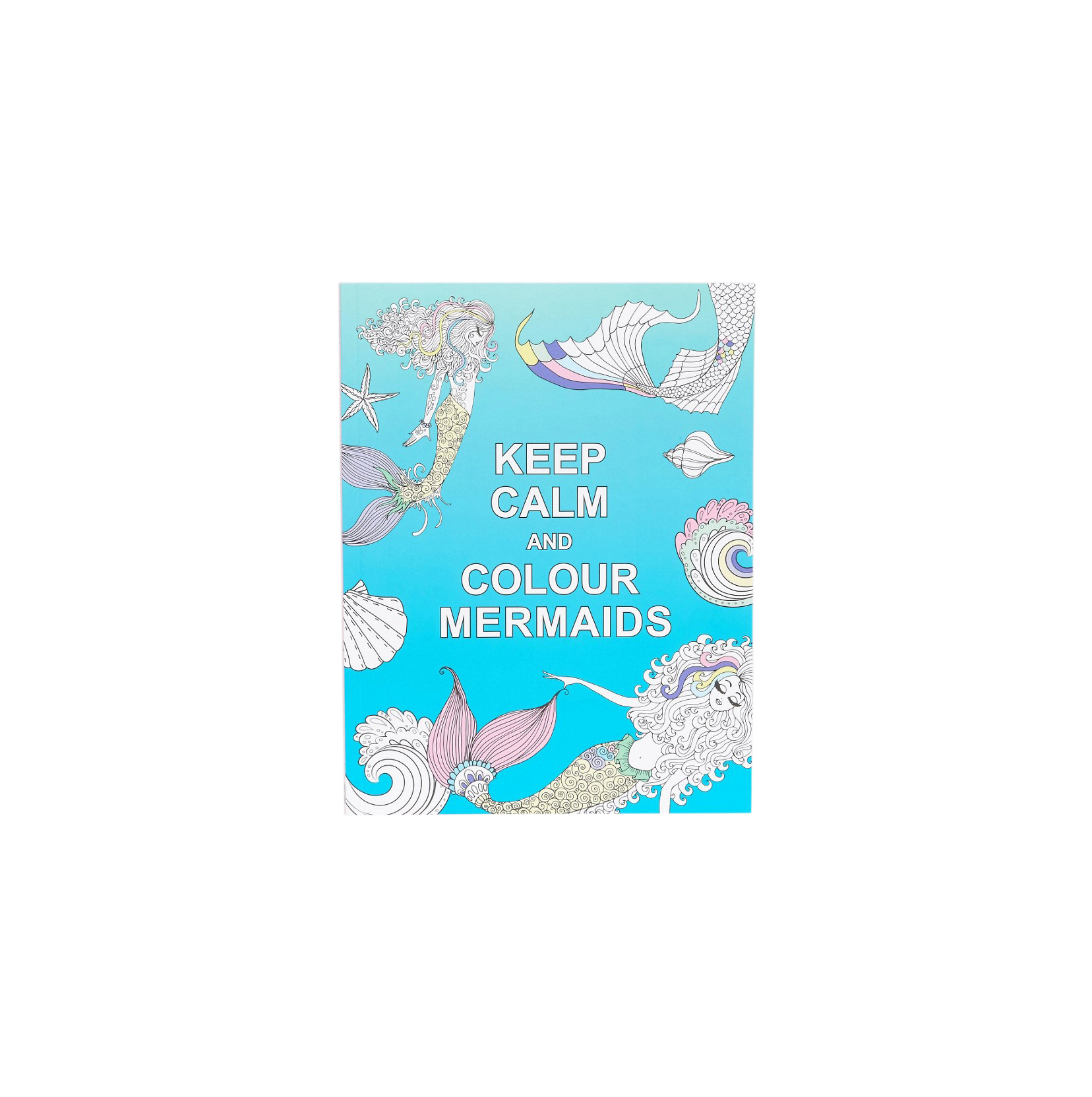 Funny Valentine's Day Gift Ideas: Keep Calm and Colour Mermaids coloring book