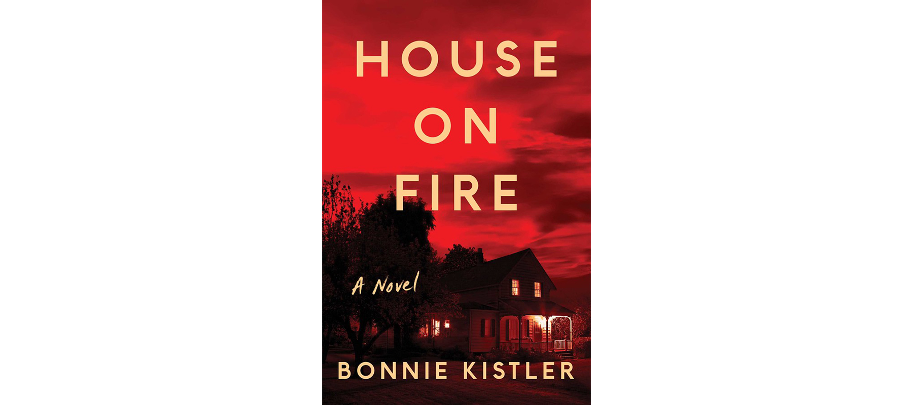 Cover of House on Fire, by Bonnie Kistler