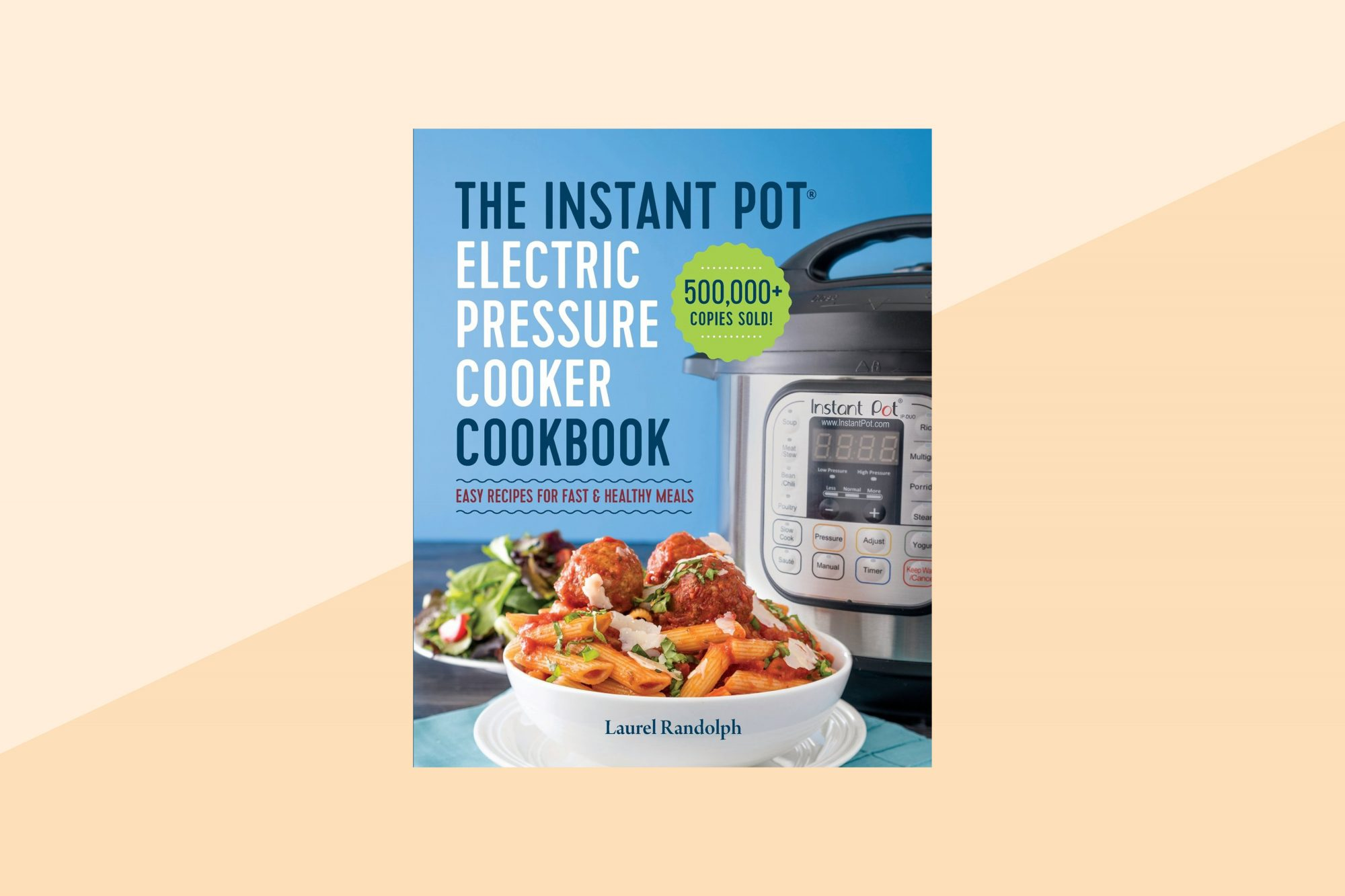 The Instant Pot Electric Pressure Cooker Cookbook: Easy Recipes for Fast & Healthy Meals Paperback