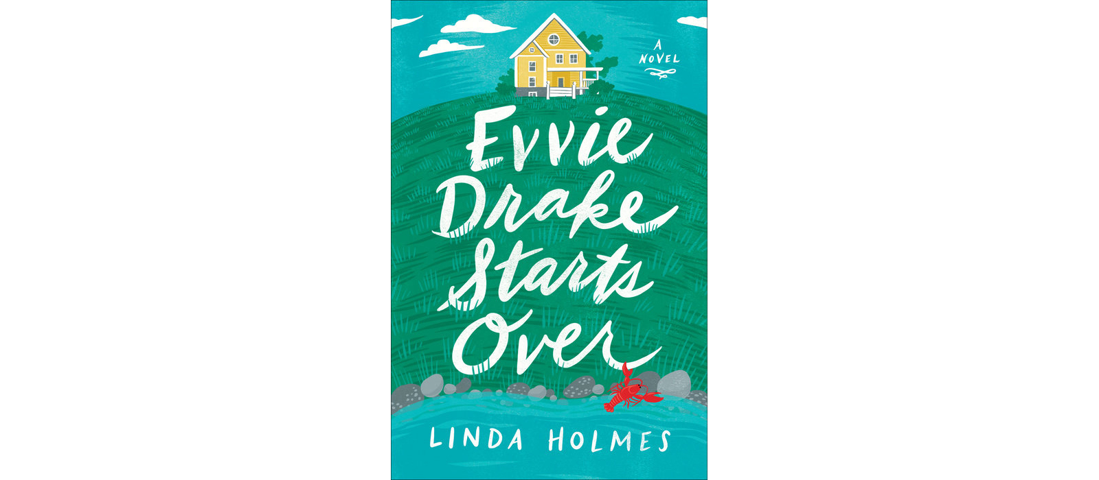 Cover of Evvie Drake Starts Over, by Linda Holmes