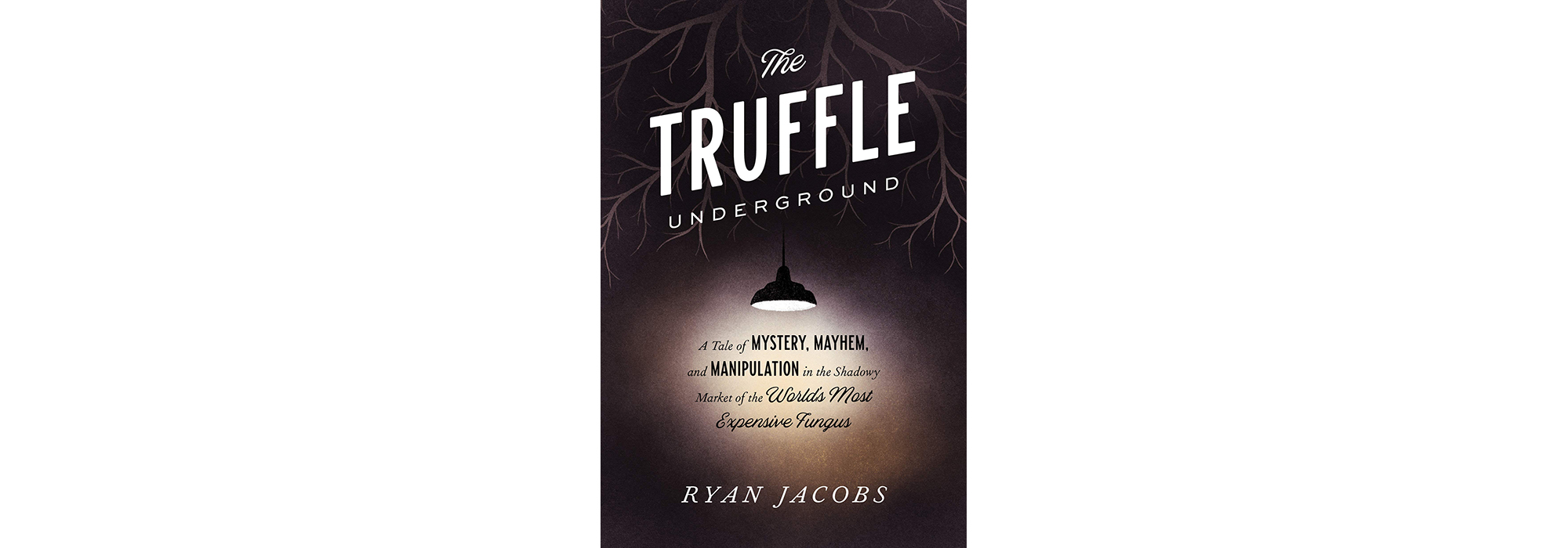 Cover of The Truffle Underground, by Ryan Jacobs