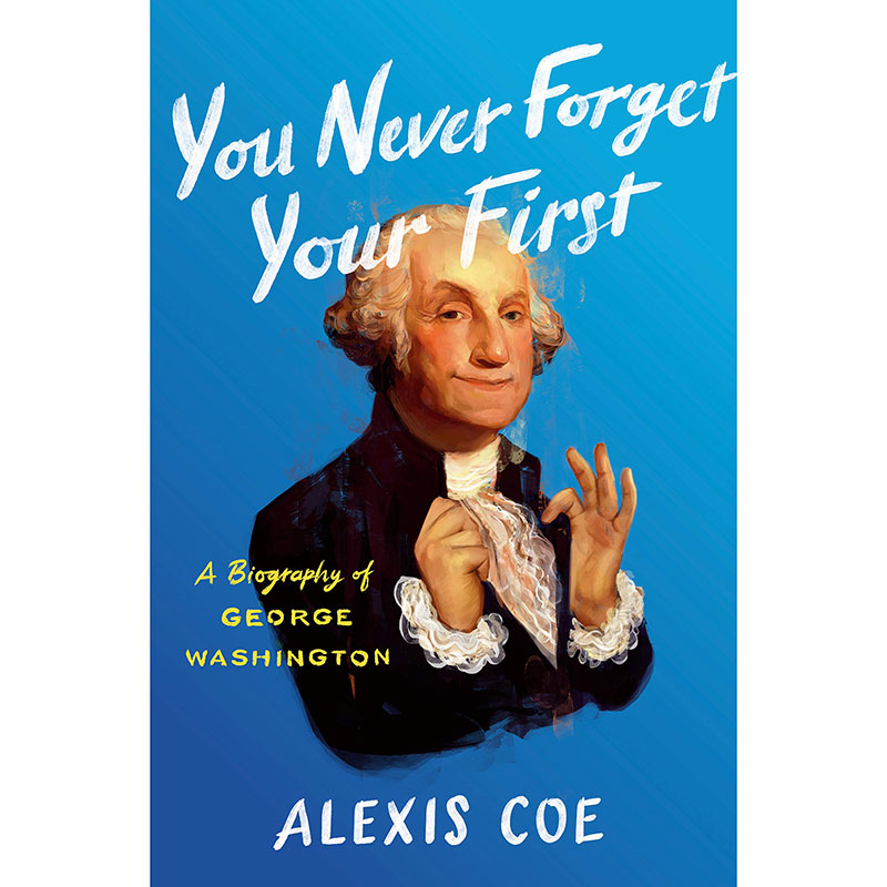 Best Books 2020: You Never Forget Your First by Alexis Coe