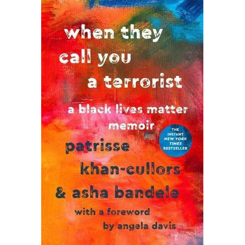 Books by Black Authors: When They Call You a Terrorist by Patrisse Khan-Cullors and asha bandele