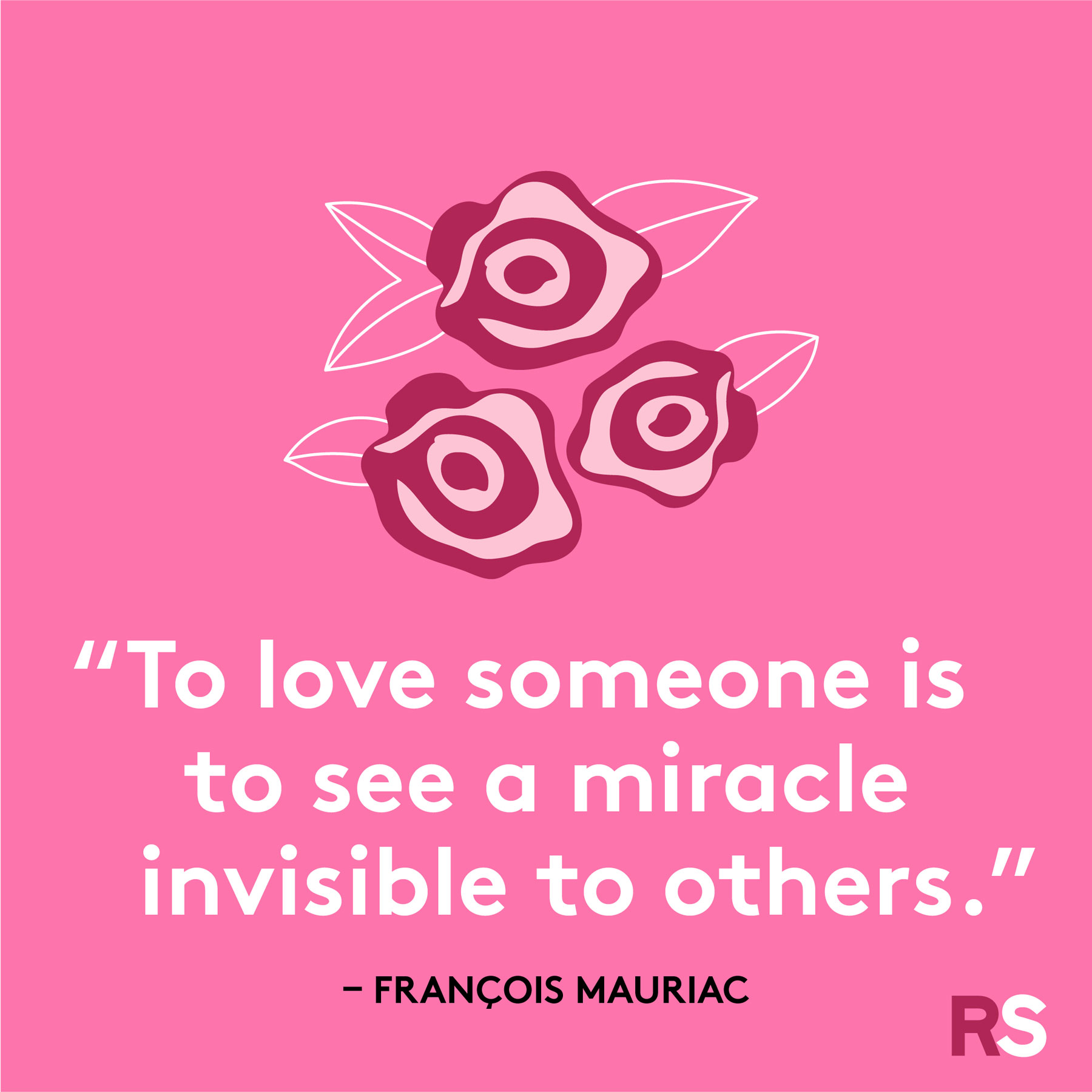 """To love someone is to see a miracle invisible to others."""