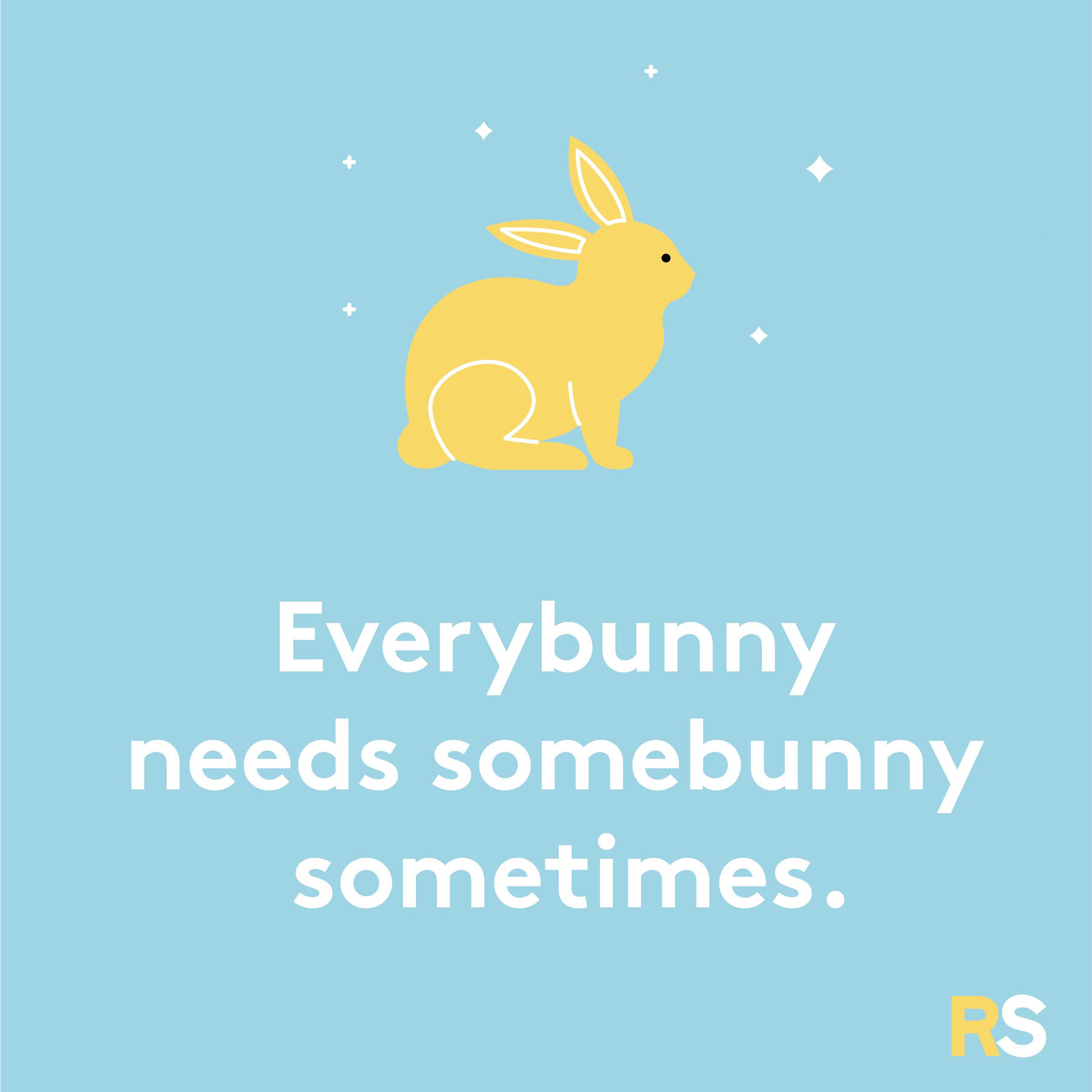 Easter quotes, captions, and messages - Everybunny needs somebunny sometimes