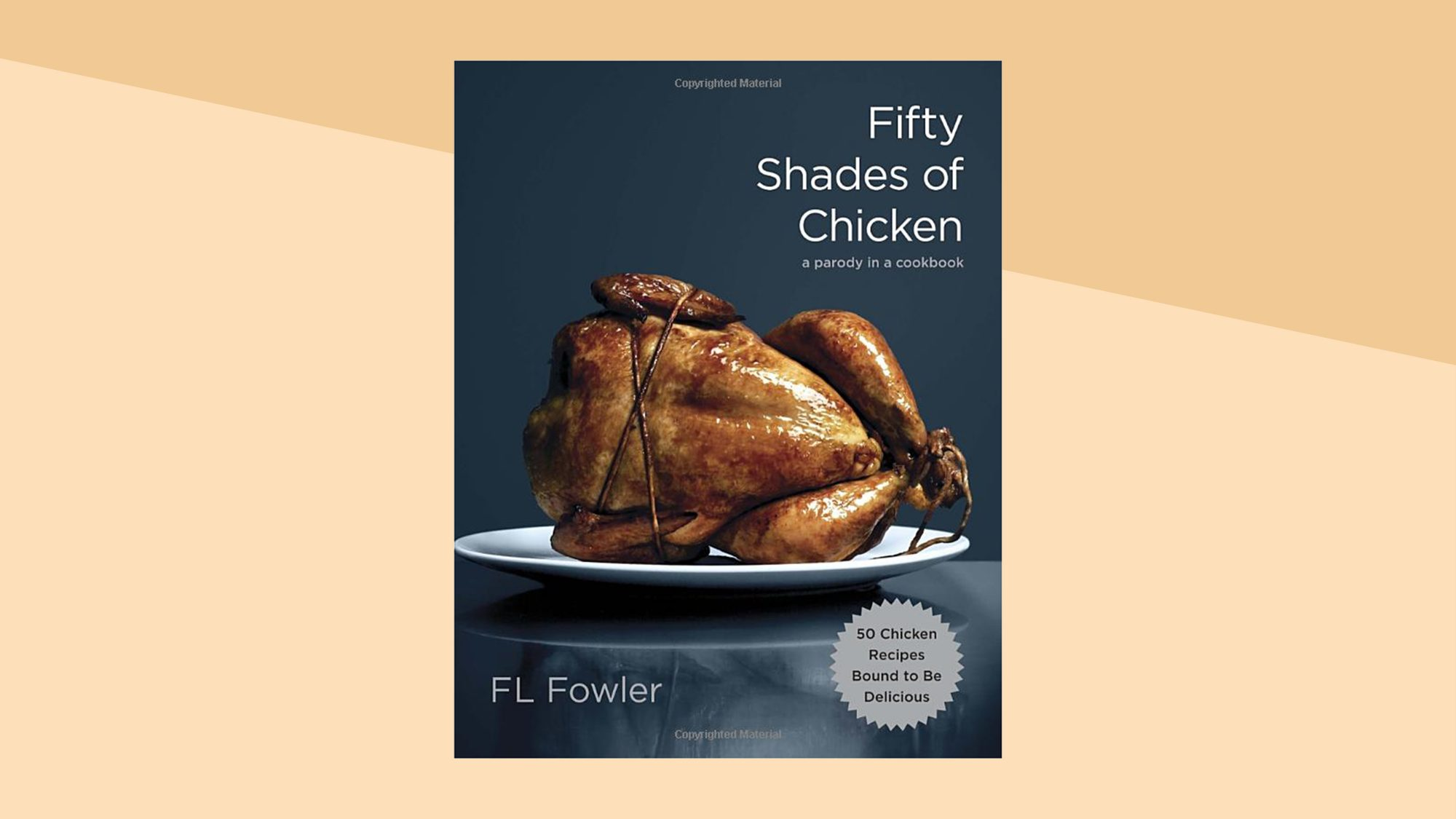 Fifty Shades of Chicken: A Parody in a Cookbook Tout