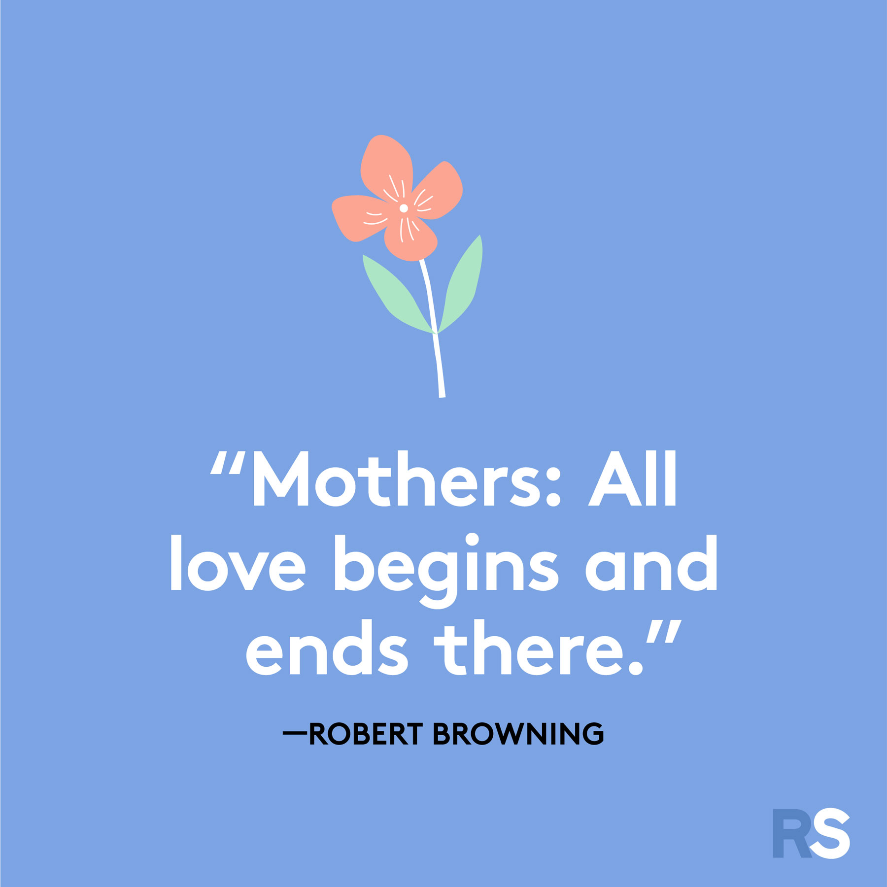 Mother's Day quotes and sayings - quote by Robert Browning