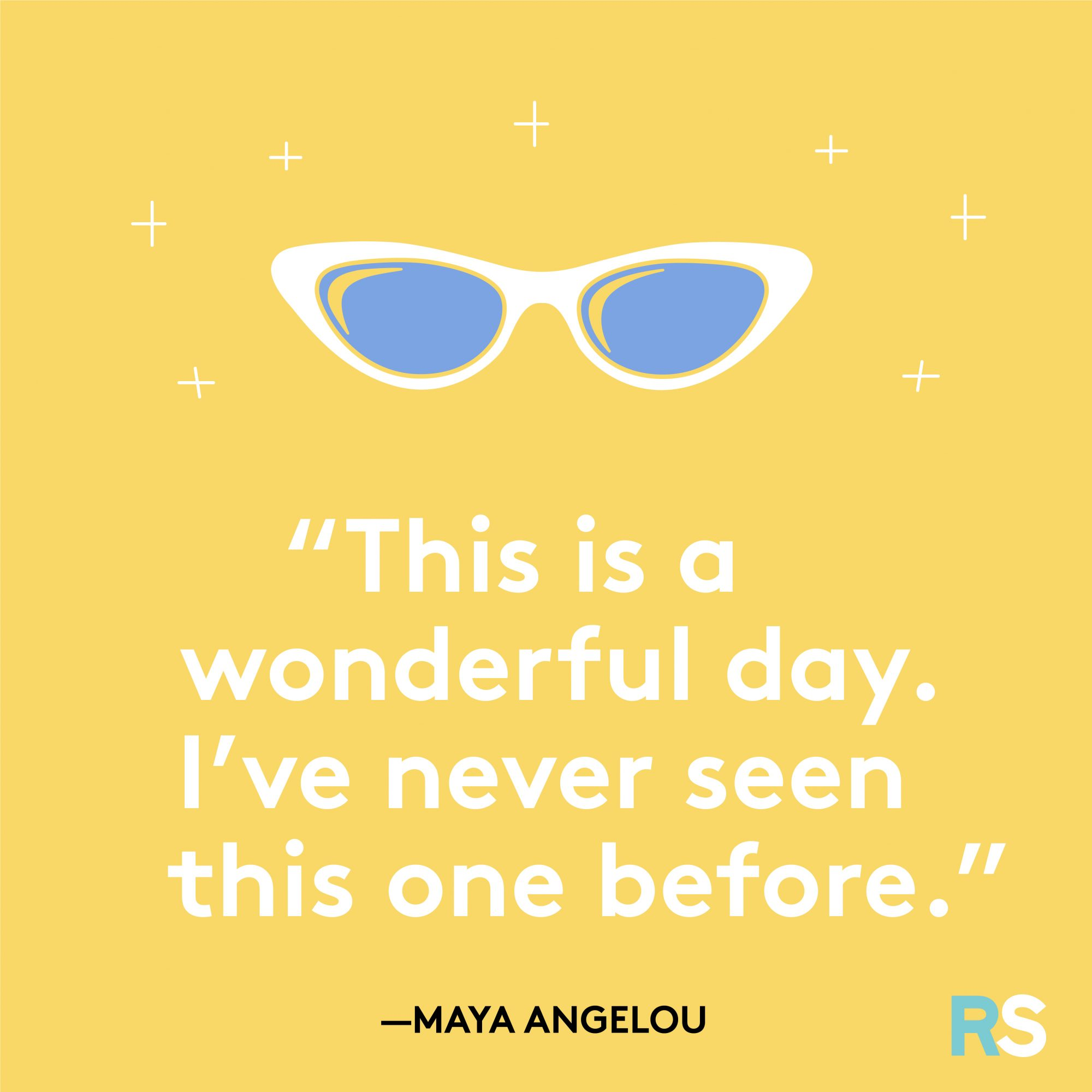 Wonderful Day Quote for Morning Motivation by Maya Angelou